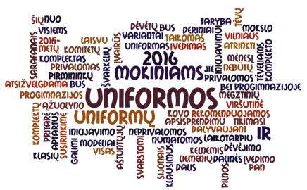 Dėmesio! Uniformos.