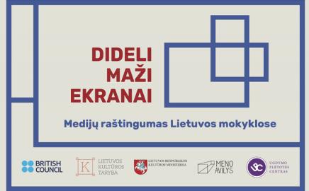 """""""Dideli maži ekranai: medijų raštingumas Lietuvos mokyklose"""""""