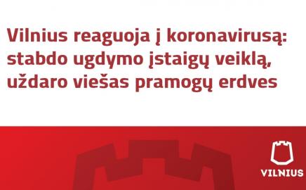 Vilnius reaguoja į koronavirusą:  stabdo ugdymo įstaigų veiklą, uždaro viešas pramogų erdves